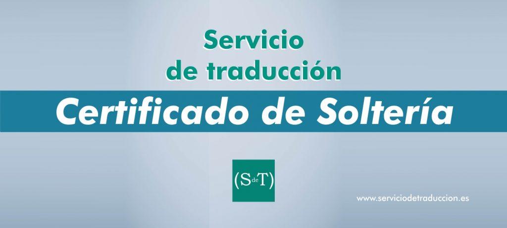 Traducción Certificado de Soltería