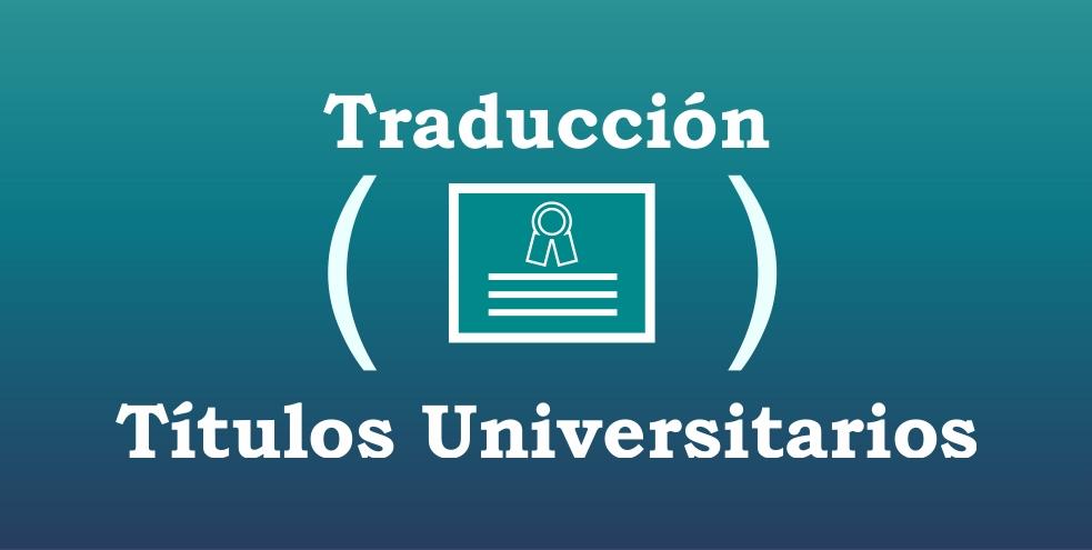 Traduccion jurada titulos universitarios